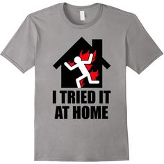 I Tried It At Home Funny DIY Clutz Klutz Failure T-Shirt: Clothing ($20) ❤ liked on Polyvore featuring tops and t-shirts