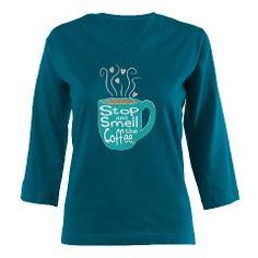 Stop and Smell the Coffee Women's Long Sleeve Shir