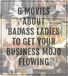 6 Movies about badass ladies to get your business mojo flowing #inspiration #motivation #movies