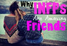 Aww!! :3 Why INFP Make the Most Amazing Best Friends :):) #INFP