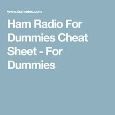 Ham Radio For Dummies Cheat Sheet - For Dummies