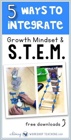 S.T.E.M. and Growth Mindset concepts complement and reinforce each other perfectly, so teaching them together is a perfect match! Here's how I combine them.