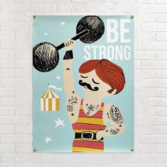 Be Strong banner from Land of Nod. I would put this in my future daughter's room.