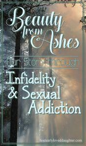 Our Story His Dearly Loved Daughter marriage sexual addiction infidelity Beauty from Ashes Overcoming Addiction, Addiction Help, Addiction Quotes, Nicotine Addiction, Christian Marriage, Christian Women, Christian Living, Christian Life, Broken Marriage