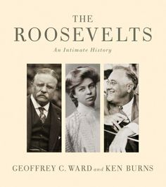 """""""The Roosevelts : An Intimate History"""" by Geoffrey Ward and Ken Burns. This is an excellent companion book to the Roosevelt documentary that aired on PBS. New Books, Good Books, Children's Books, Franklin Roosevelt, Theodore Roosevelt, Franklin Delano, Ken Burns, So Little Time, Historia"""
