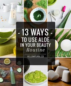 13 Ways to Use Aloe In Your Beauty Routine | Fitnezready
