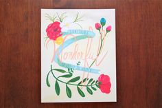 meandwee.com  Something Wonderful is About to Happen!  Floral Inspirational Quote Art, hand lettering, nursery wall art, motivational quote, art for kids, flower art, botanical art. $20.00, via Etsy.