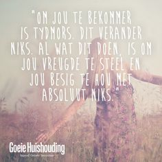 Om te bekommer is 'n mores van tyd Cute Quotes, Funny Quotes, Afrikaanse Quotes, Love Design, Out Loud, No Worries, Favorite Quotes, Inspirational Quotes, Wisdom