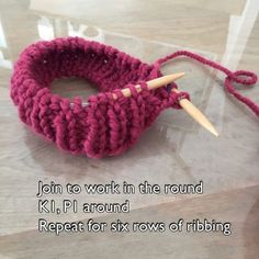 Join to work in the round K1, P1 around Repeat for six rows of ribbing