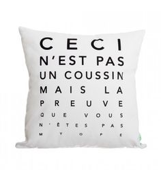 Le Coussin Myope http://www.coussingermain.com/home/133-le-coussin-myope.html #cushion #pillow #quote