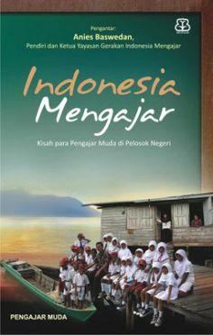 Indonesia Mengajar - Wajah Pendidikan Kita