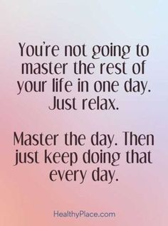 One day at a time. Enjoy the journey. #wordstoliveby #relax #motivation #encouragement