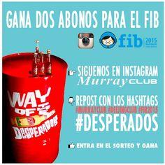 ¡SORTEO! Gana dos abonos para el FIB.  1. Sigue a @Murrayclub33rpm 2. Comparte esta foto con los hashtags #murrayclub #deejinclub #fib2015 y #desperados  3. Entra en el sorteo y gana!