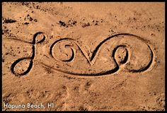 Attempted writing LOVE in the sand with one stroke. At Hapuna Beach, Hawaii. Pinned & attempted.