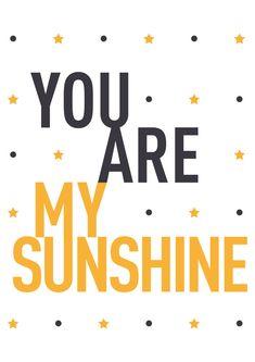 You are my sunshine ! :D  #mantra #phrase #magique #kids #enfant #originalkids #tapealoeil