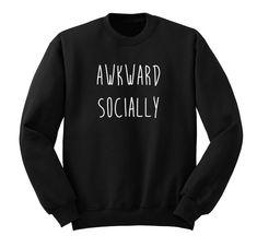 Socially Awkward Ultra Soft Crew Neck Sweatshirt, Band Shirt, Fangirl Stuff, Black Grey White Premiu