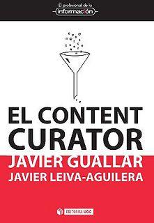 """Reseña de """"El content curator"""" de Javier Leiva y Javier Guallar, por Julián Marquina: """"El content curator. Guía básica para el nuevo profesional de la información"""""""