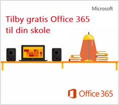 Tilby gratis Office 365 til din skole!