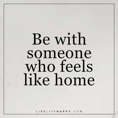 Be with Someone Who Feels