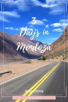 Argentina Travel Guide | 3 Days in Mendoza