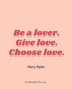 Be a lover Give love Choose love Inspirational quotes from Harry Styles OurMindfulLifecom Harry Styles Tattoos, Frases Harry Styles, Tatuajes Harry Styles, Harry Styles Fotos, Harry Styles Mode, Harry Styles Pictures, Harry Edward Styles, Harry Styles Poster, 1d Quotes