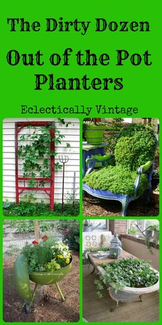 Out of the pot planter ideas - these are so creative!  eclecticallyvintage.com