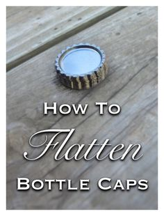 How To Flatten Bottle Caps : Life Changing Trick - SewsNBows Beer Cap Crafts, Beer Bottle Crafts, Bottle Cap Projects, Cork Crafts, Bottle Cap Jewelry, Bottle Cap Art, Bottle Cap Images, Bottle Cap Earrings, Bottle Cap Table