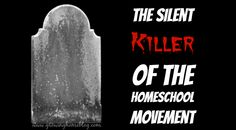 the silent killer of the homeschool movement