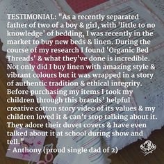 When clients #rave about your product, it's a sign that the meaning behind a product is just as important ....a catching #testimonial from a proud single Dad of two in search of #bedlinen  #feedback #dad #teaching #kids the #meaningoflife #bedrooms #bedlinen #organic #ethical & #bedtimestories #cooldads #cleverdaddy
