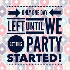 1 day to party                                                                                                                                                                                 More