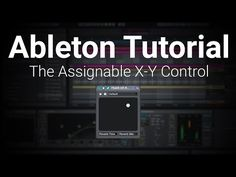 Ableton Tutorial: Assignable X-Y Control [How To] - YouTube