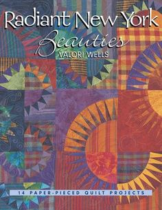 Radiant New York Beauties 14 Paper Pieced Quilt Projects Ebook Adobe PDF Valori We