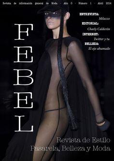 FEBEL Magazine Abril 2014  Magazine de Moda, Belleza, Desfiles, Eventos, fotografía de la provincia de Sevilla Magazine Fashion, Beauty Parade, Events, Photography Sevilla