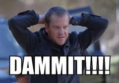 Kiefer Sutherland as Jack Bauer on 24. His famous line.
