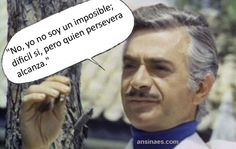 Frases de Mauricio Garces: No, Yo no soy un imposible