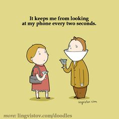 It keeps me from looking at my phone every two seconds. 40 Funny Sarcastic Come Back Quotes For Your Facebook Friends And Enemies