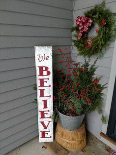 Front Porch Sign - we believe - vintage - primitive - christmas decor