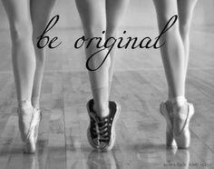 be original...