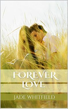 Forever Love by Jade Whitfield http://www.amazon.com/dp/B00X8D6E7Y/ref=cm_sw_r_pi_dp_hUCEvb1G5HTDZ