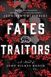 16 must-read historical fiction novels for women, including Fates and Traitors by Jennifer Chiaverini.