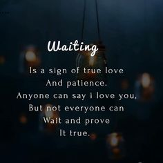 Patience love quotes - Waiting is a sign of true love and patience love love quotes quotes quote patience true love quotes love images love pic love pic images love pic love pics Cute Love Quotes, Soulmate Love Quotes, Love Quotes For Her, Romantic Love Quotes, True Love Waits Quotes, Waiting For Her Quotes, Worth The Wait Quotes, Dont Leave Me Quotes, Surprise Love Quotes