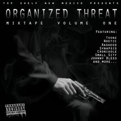 From Denmark to Los Angeles, Houston and back to The Land Of Enchantment, the Organized Threat Mixtape features some heavy hitters such as