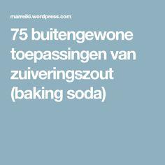 75 buitengewone toepassingen van zuiveringszout (baking soda)