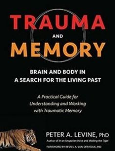 Trauma and Memory: Brain and Body in a Search for the Living Past: A Practical Guide for Understanding and Working with Traumatic Memory free download by Peter A. Levine ISBN: 9781583949948 with BooksBob. Fast and free eBooks download.  The post Trauma and Memory: Brain and Body in a Search for the Living Past: A Practical Guide for Understanding and Working with Traumatic Memory Free Download appeared first on Booksbob.com.