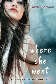Where She Went is the sequel to If I Stay by Gayle Forman. In If I Stay, the protagonist, Mia, gets into a horrific car accident with the rest of her family, and the book is about her decision to r… Books And Tea, Ya Books, I Love Books, Great Books, Books To Read, Reading Books, Reading Den, Stay With Me, If I Stay Book