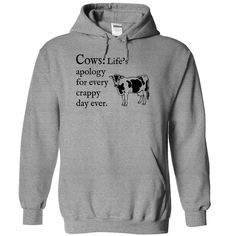 Cows - life apology for every crappy day - 1015 T-Shirts, Hoodies, Sweaters