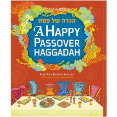 Pin for Later: Make Your Seder More Kid-Friendly With These Family Haggadahs A Happy Passover Haggadah