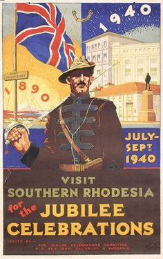 Visit Southern Rhodesia - Jubilee Celebrations - Africa by A. French West Africa, East Africa, North Africa, Zimbabwe History, Congo Free State, Railway Posters, Vintage Travel Posters, Vintage Ads, All Nature