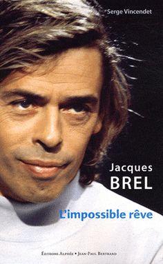 Jacques Brel - L'impossible rêve