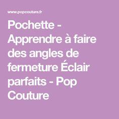 Pochette - Apprendre à faire des angles de fermeture Éclair parfaits - Pop Couture